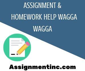 Assignment & Homework Help Wagga Wagga